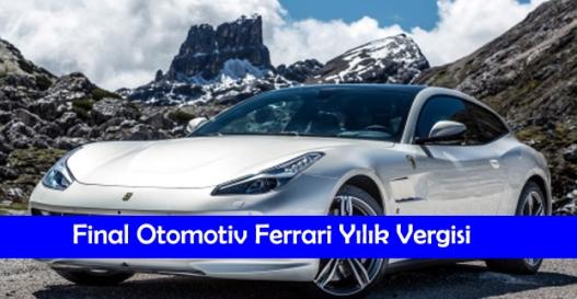 Final Otomotiv'in ilk defa açıkladığı Ferrari'nin yıllık vergisi